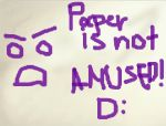 PAPER IS NOT AMUSED by nasta-zizi