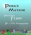 Prince Meteor: Precursor pt 7 - The Tournament by XeG0
