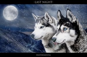 Last Night by deathrimental