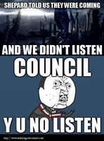 COUNCIL Y U NO LISTEN by Mikkynga