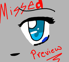 Missed Preview by Snowflame132