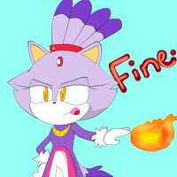Blaze: Fine. by FantasticDreamz
