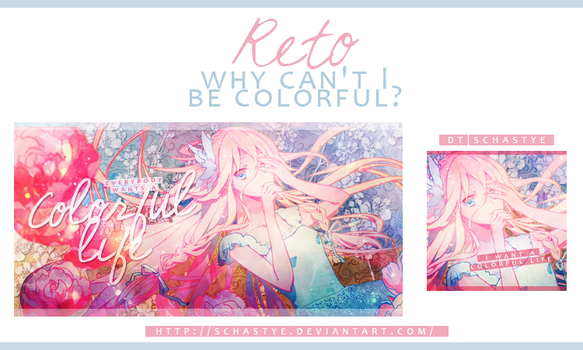 Reto: why cant i be colorful? by Schastye
