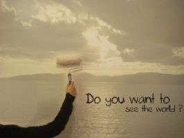 Do u want to see the world ? by perfect-dream