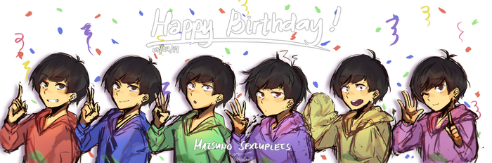Happy Birthday Matsuno Bros~! by MSP-LYN