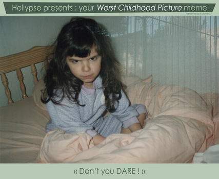 Your Worst Childhood Picture Meme : Le Fauve by Hellypse