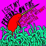 I Set My Friends On Fire Pop Art by zombis-cannibal