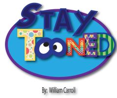 Stay Tooned Logo by wcarroll216