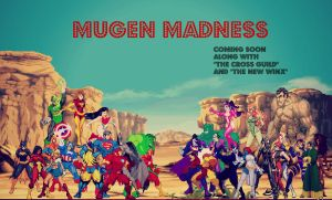 Mugen Madness Coming Soon by OBEYWAT