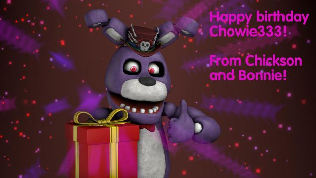 Gift - Happy Birthday Chowie333 by ChicaChickson