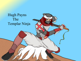 Hugh Payns the Templar Ninja by Fman101Fritz