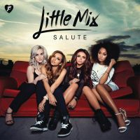 Little Mix  Salute (Deluxe Edition) (Album) by JustInLoveTrue