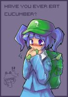 Have you ever eat Cucumber? by nyotaro