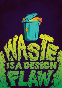 Waste is a Design Flaw by grafficjam