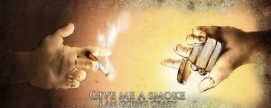 Give me a smoke by AndroniX