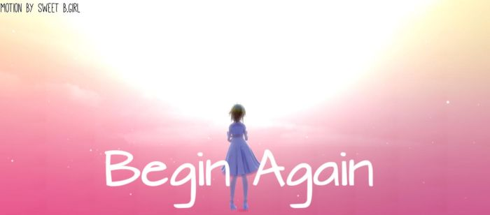 Begin Again (Motion Dl) by Shira-Flame