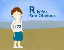 R is for Ron Obvious by whosname