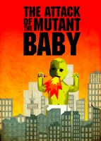 The Attack of The Mutant Baby by Archaox