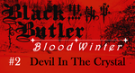 Black Butler: Blood Winter - Episode 2 by SavageScribe