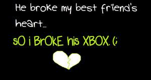 Break Your XBox - Wallpaper by AnimeExtremist