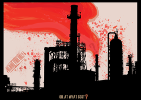 Oil At What Cost? by ijikana