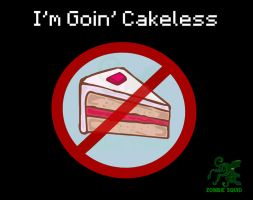 I'm Goin' Cakeless by zombie-squid