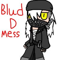 blud D mess by marponnamadness2