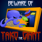 Beware of Tako the Giant by TakoII