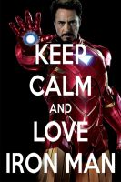 KEEP CALM AND LOVE IRON MAN by AMEH-LIA