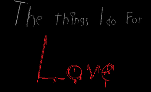 The Things I Do For Love by Sonny122