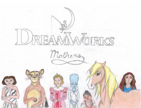 Mothers of DreamWorks by LaDeary
