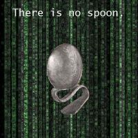 There is no spoon. by Ciara06