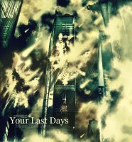Your Last Days by Forza27