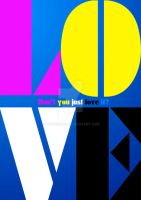 Love Don't you just love it by typoholics