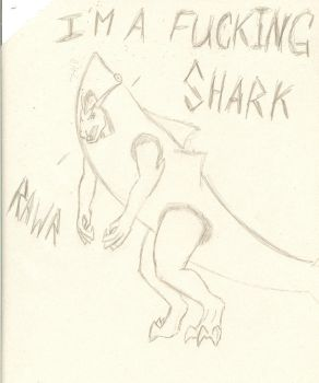 IM A FUCKING SHARK by fiern
