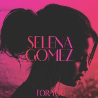 For You - Selena Gomez by selalahenderson