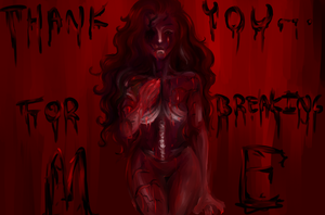 Thank you for breaking me. by MyEmeraldTears