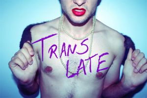 Trans late by androgenio