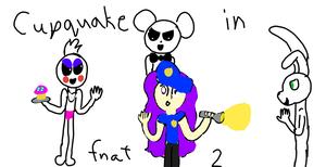 cupquake in fnaf 2 by imanglethewhitefox
