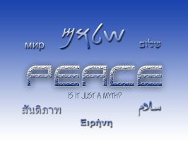 peace - is it just a myth? by libertarian-hippie