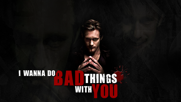 I Wanna Do Bad Things With You by LorienLaure
