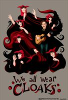 We All Wear Cloaks by oohyeahthatpleasesme