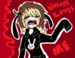 Nobody Loves Me! by WaffIo