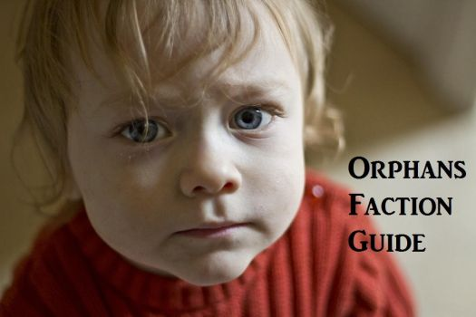 Orphans Faction Guide by BrowncoatWhit