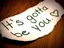 It's gotta be you... by 1Dluverrr2708