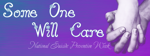SomeOne Will Care-Nat'l Suicide Prevention Week by ShawneeDawn