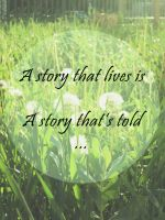 A story that lives is A story that's told by MadalinaGulerez