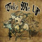 Wake Me Up by HyperLaceAlchemists