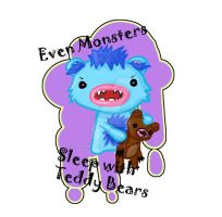Even Monsters:Sleep with Teddy by jaken-rox