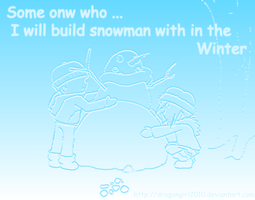 Some on who:I build snowman with in the winte by Sonata-Yanni